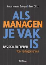 Als managen je vak is - Coen Dirkx, Anton Van Den Dungen (ISBN 9789058718181)