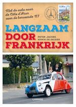 Langzaam door Frankrijk - Peter Jacobs, Erwin de Decker (ISBN 9789401420037)