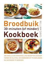 Broodbuik 30-minuten (of minder) kookboek - William Davis (ISBN 9789021557090)