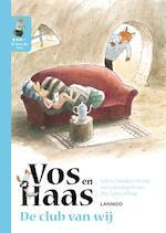 Ik leer lezen met Vos & Haas - De club van wij - Sylvia Vanden Heede, Thé Tjong-Khing (ISBN 9789401433396)