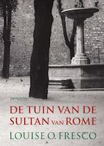 De tuin van de Sultan van Rome - Louise O. Fresco (ISBN 9789044630626)