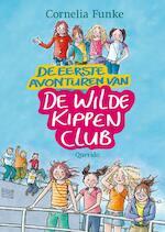 De eerste avonturen van de Wilde Kippenclub - Cornelia Funke (ISBN 9789045112251)