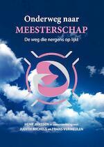 Onderweg naar meesterschap - Henk Janssen, Judith Michels (ISBN 9789078070658)