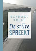 De stilte spreekt - Eckhart Tolle (ISBN 9789020212990)
