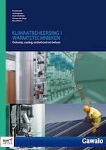1 Warmtetechnieken - Fred de Lede, Jan Koopmans, Irene van Veelen, Rob van den Berge (ISBN 9789462452237)