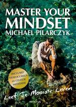 Master your mindset - Michael Pilarczyk (ISBN 9789079679423)