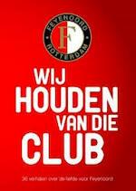 Feyenoord: wij houden van die club