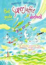 Het grote Superjuffie doeboek - Janneke Schotveld (ISBN 9789000353934)
