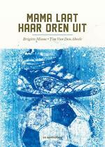 Mama laat haar oren uit - Brigitte Minne (ISBN 9789462912717)