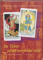 De tarot in de herstelde orde - O. Docters van Leeuwen, R. Docters van Leeuwen (ISBN 9789021589855)