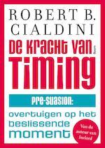 De kracht van timing - Robert Cialdini (ISBN 9789024421527)