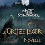 De Grijze Jager - De jacht op het schaduwdier - John Flanagan (ISBN 9789025769154)