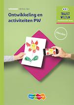 Ontwikkeling en activiteiten PW niveau 3/4 Werkboek (ISBN 9789006978537)
