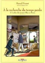 A la recherche du temps perdu: A l'ombre des jeunes filles en fleurs (v. 2) - Stéphane Heuet, Marcel Proust, Véronique Dorey, Stanislas Brézet (ISBN 9782840555957)