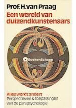 Een wereld van duizendkunstenaars - H. van. Praag (ISBN 9789022402122)