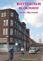 Rotterdam Bloemhof veranderingen in de 20e eeuw - Tinus de Does, Bep de Does (ISBN 9789055342778)