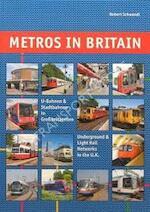 Metros in Britain - U-Bahnen und Stadtbahnen in Grossbritannien: Underground and Light Rail Networks in the U.K - Robert Schwandl (ISBN 9783936573121)