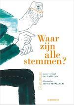 Waar zijn alle stemmen? - Emi Catteeuw, Astrid Verplancke (ISBN 9789462913615)