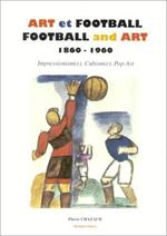ART ET FOOTBALL : FOOTBALL AND ART. : 1860-1960, Impressionism(e), Cubism(e), Pop-art