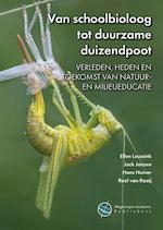 Van schoolbioloog tot duurzame duizendpoot - Ellen Leussink, Jack Jansen, Hans Nuiver, Roel van Raaij (ISBN 9789086863310)
