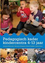 Pedagogisch kader kindercentra 4-13 jaar - Liesbeth Schreuder, Marianne Boogaard, Ruben Fukkink, Josette Hoex (ISBN 9789036822824)
