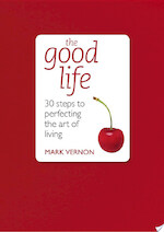 The Good Life - Mark Vernon (ISBN 9781444136401)