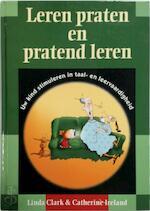 Leren praten en pratend leren - Linda Clark, Catherine Ireland (ISBN 9789038907031)