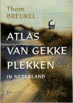 Atlas van gekke plekken in Nederland - Thom Breukel (ISBN 9789050185523)
