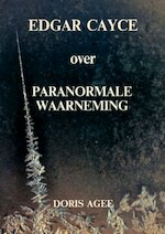 Adgar Cayce over Paranormale waarneming - Doris Agee (ISBN 9789065561817)