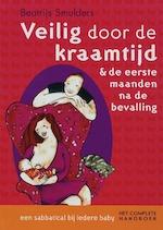 Veilig door de kraamtijd & de eerste maanden na de bevalling - Beatrijs Smulders (ISBN 9789021583457)