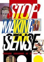 Stop making sense - Monica Aerden, Dominic van den Boogerd, Esther Darley, Ton Geerts, Han Schuil, Dirk van Weelden, Gerrit Willems (ISBN 9789491196737)