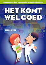 Het komt wel goed - Ronald Geelen (ISBN 9789491269042)