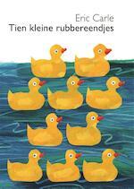 Tien kleine rubbereendjes kartonboekjes - Eric Carle (ISBN 9789025760397)
