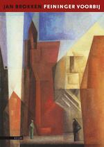 Feininger voorbij - Jan Brokken