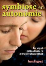 Symbiose en autonomie - Franz Ruppert, Franz Ruppert (ISBN 9789460150302)