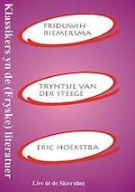 Klassikers yn de (Fryske) literatuer - Friduwih Riemersma, Tryntsje van der Steege, Eric Hoekstra (ISBN 9789460380969)