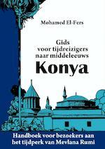 Gids voor tijdreizigers naar middeleeuws Konya - Mohamed El-Fers (ISBN 9789402117714)