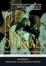 Dit is een overval - Patrick Baas, Wim Rikken (ISBN 9789491014185)