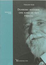 Donkere materie: ons kind en het Heelal - Vincent Icke (ISBN 9789048507283)