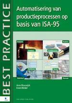 Automatisering van productieprocessen op basis van ISA-95 - Anne Rissewijck (ISBN 9789087538828)