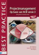 Projectmanagement op basis van NCB versie 3- IPMA-C en IPMA-D - Bert Hedeman (ISBN 9789087539207)