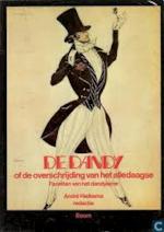 De Dandy, of, De overschrijding van het alledaagse - André Hielkema