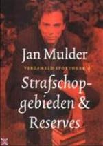 Strafschopgebieden & Reserves - Jan. Mulder (ISBN 9789060057674)