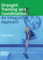 Strength training and coordination: an integrative approach - Frans Bosch (ISBN 9789490951276)