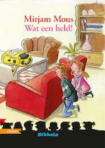 WAT EEN HELD! - Mirjam Mous (ISBN 9789048724406)