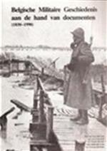 Belgische Militaire Geschiedenis aan de hand van documenten (1830-1990) - Luc de Vos, Luc Coenen, Frank Decat, Johan De Vos, Etienne Rooms