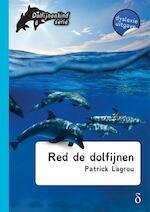 Red de dolfijnen - Patrick Lagrou (ISBN 9789463240833)
