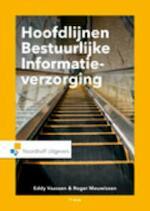 Hoofdlijnen bestuurlijke informatieverzorging - Eddy Vaassen, E.H.J. Vaassen, Roger Meuwissen (ISBN 9789001823948)
