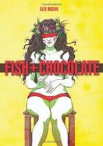 Fish + chocolate - K. Brown (ISBN 9781906838348)