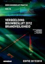 brandveiligheid editie 2017-2018 - D.M. Hellendoorn, M.I. Berghuis, M. van Overveld, H.L. de Witte, P.J. van der Graaf (ISBN 9789492610072)